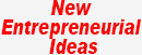 New Entrepreneurial Ideas